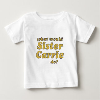 Sister Carrie Baby T-Shirt
