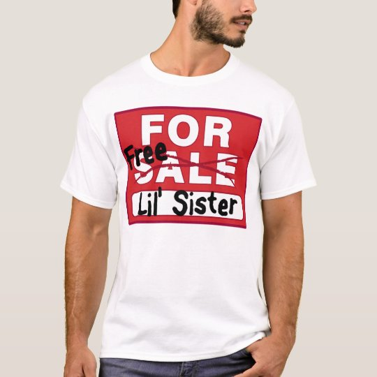 Sister for Sale Funny T-shirt | Zazzle.com