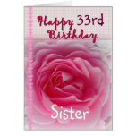 SISTER  - Happy 33rd Birthday - Pink Rose Cards