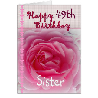 SISTER  - Happy 49th Birthday - Pink Rose Card