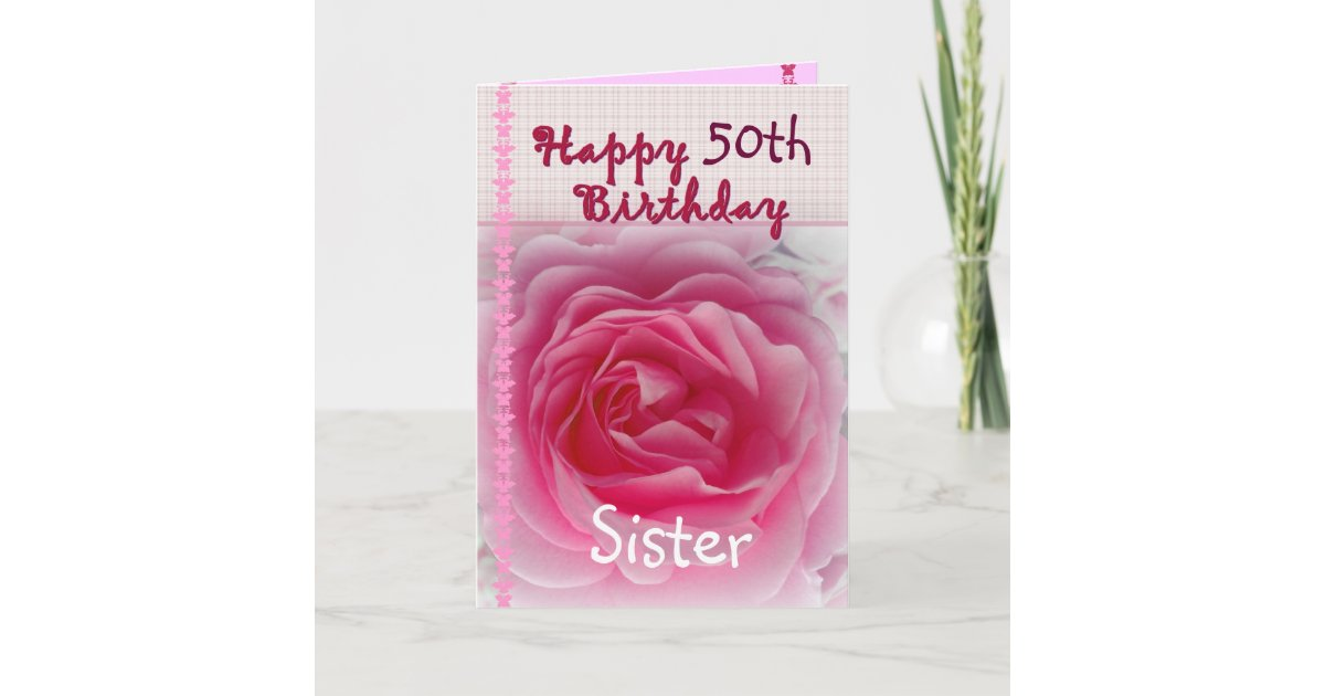 Sister Happy 50th 59th Birthday Pink Rose Card Zazzle