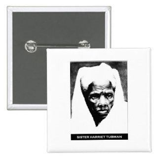 Sister Harriet Tubman Buttons