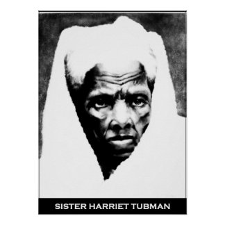 Sister Harriet Tubman Poster