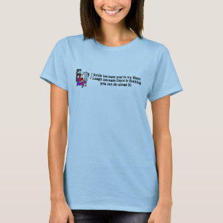 sister, I Smile because you're my ... - T-Shirt