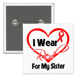 Sister - I Wear a Red Heart Ribbon Pinback Button