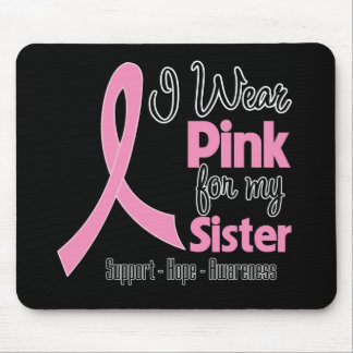 Sister - I Wear Pink - Breast Cancer Mouse Pad