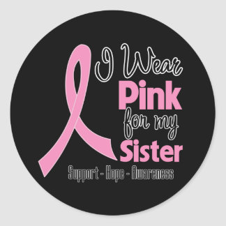 Sister - I Wear Pink - Breast Cancer Round Stickers