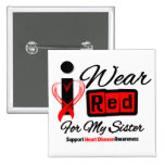 Sister  -  I Wear Red Ribbon Heart Disease 2 Inch Square Button