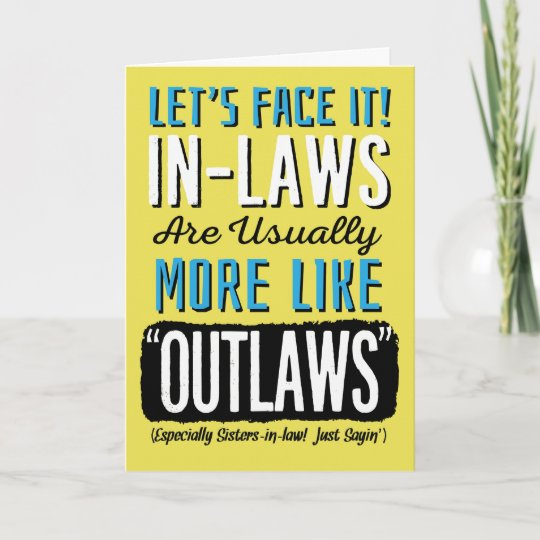 Sister In Law Birthday Funny More Like Outlaws Card Zazzle Com