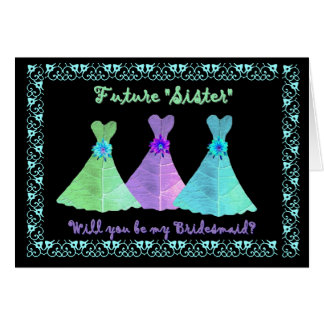 SISTER-in-LAW Bridesmaid Blue Green Purple Gowns Greeting Card