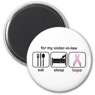 Sister-in-law Eat Sleep Hope - Breast Cancer Magnet