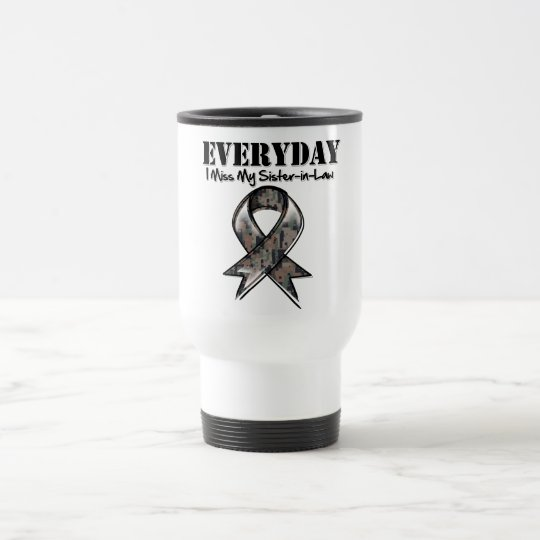Sister-in-Law - Everyday I Miss My Hero Military Travel Mug