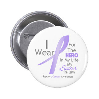 Sister-in-Law - Hero in My Life - General Cancer Pins