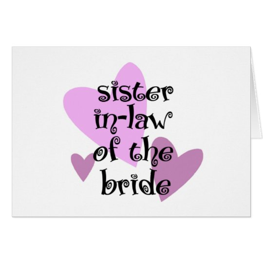Sister In-Law of the Bride Card