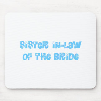 Sister In-Law of the Bride Mouse Pad