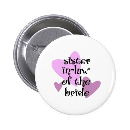 Sister In-Law of the Bride Pin