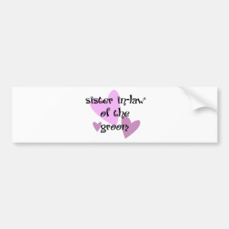 Sister In-Law of the Groom Bumper Sticker
