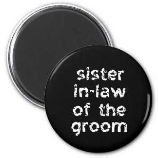 Sister In-Law of the Groom Magnet