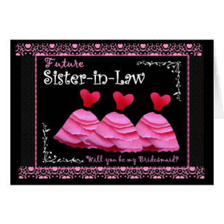 Sister-in-Law To Be - Bridesmaid Invite Pink Gowns Greeting Card