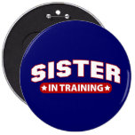 Sister In Training Pinback Button