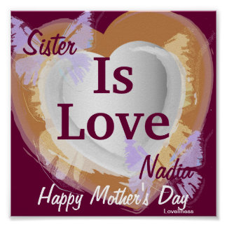 Sister Is Love Poster-Customize Poster