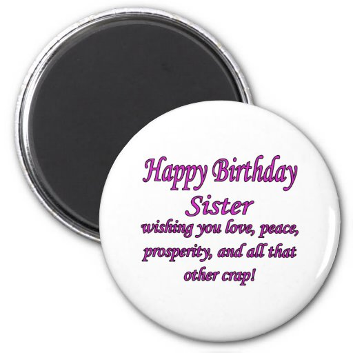 Sister Love, Peace, & Crap 2 Inch Round Magnet