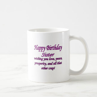 Sister Love, Peace, & Crap Coffee Mug