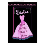 SISTER Maid of Honor -  PINK Gown Flowered Trim Cards