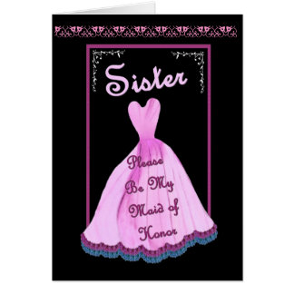 SISTER Maid of Honor -  PINK Gown Flowered Trim Card
