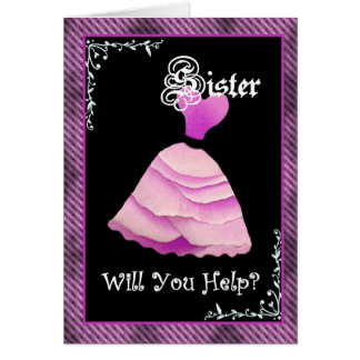 SISTER Maid of Honor Wedding Invite Pink Gown Card