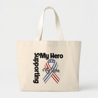Sister - Military Supporting My Hero Large Tote Bag