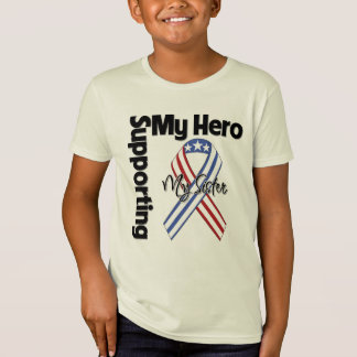 Sister - Military Supporting My Hero T-Shirt