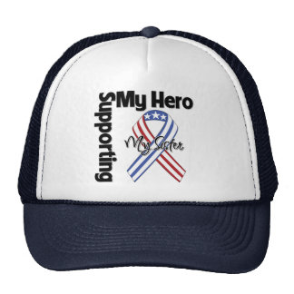 Sister - Military Supporting My Hero Trucker Hat