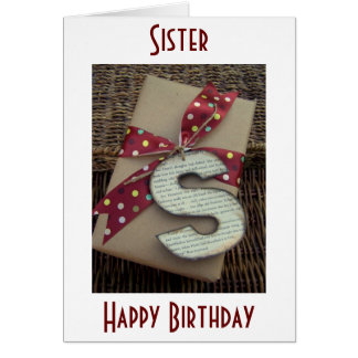 SISTER-MY GIFT ON YOUR BIRTHDAY IS OUR LOVE CARD