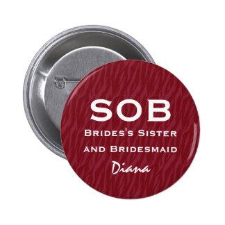 Sister of Bride and Bridesmaid SOB Funny Wedding Pinback Button