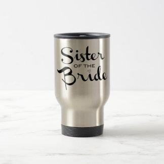 Sister of Bride Black on White Travel Mug