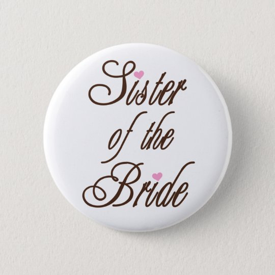 Sister of Bride Classy Browns Pinback Button