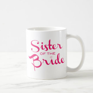 Sister of Bride Pink on White Coffee Mug