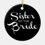 Sister of Bride White on Black Ceramic Ornament