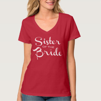 Sister of Bride White on Red T Shirt