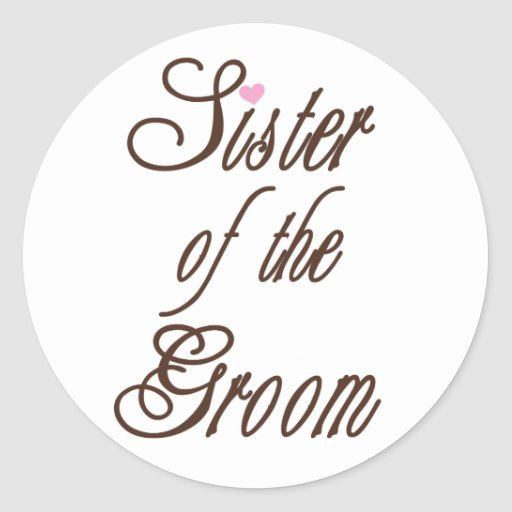 Sister of Groom Classy Browns Round Stickers