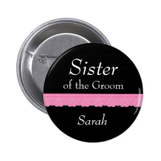 SISTER of Groom Pink Lace Wedding Custom Name Y139 Pinback Button