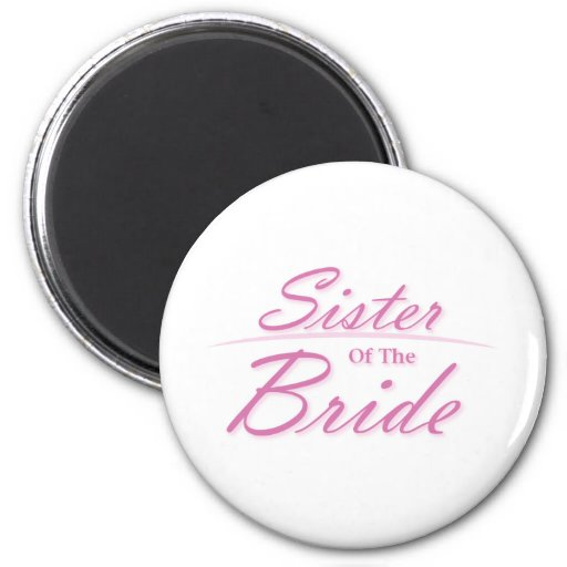 Sister of the Bride 2 Inch Round Magnet