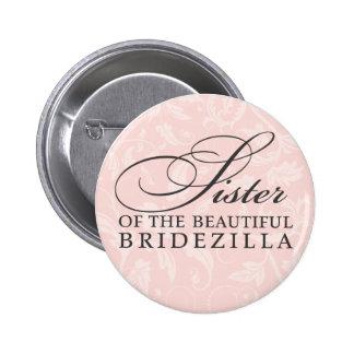 Sister of the Bride / Bridezilla Pinback Button