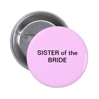 SISTER of the Bride Button/ pin