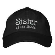 SISTER of the BRIDE Custom Name BLACK B3 Embroidered Baseball Hat