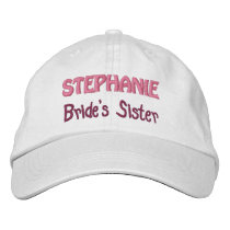 SISTER of the BRIDE Custom Name WHITE A07E Embroidered Baseball Hat