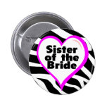 Sister of the Bride (Heart Zebra Print) Button