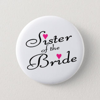 Sister Of The Bride Pinback Button