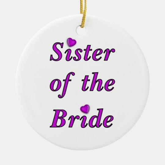 Sister of the Bride Simply Love Ceramic Ornament